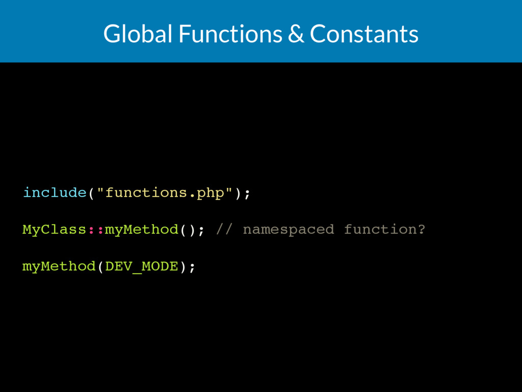 "Global Functions & Constants include(""functions..."