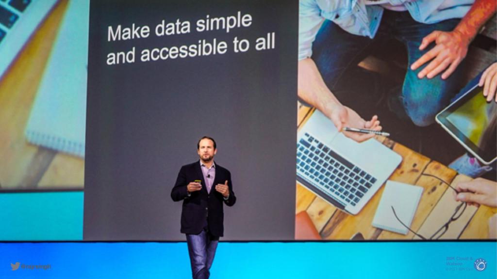 © 2017 IBM Corp. IBM Cloud & Watson @rajrsingh