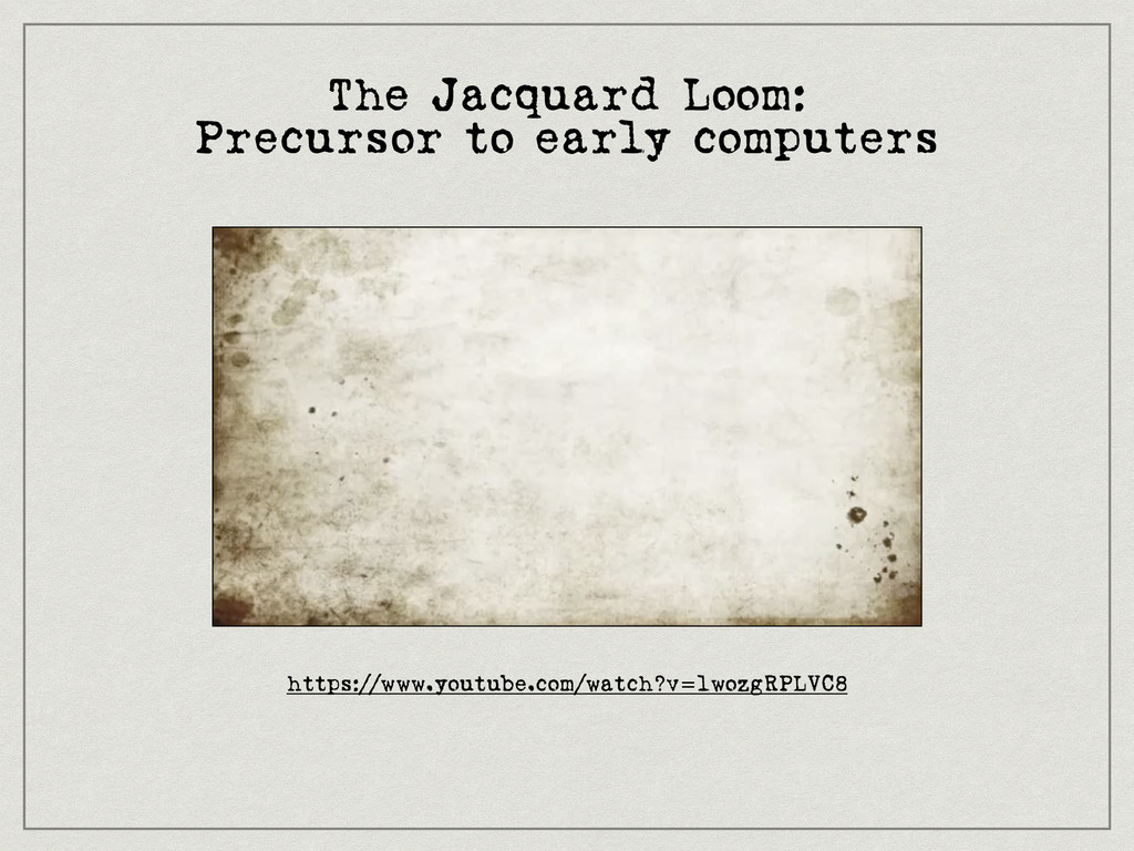 The Jacquard Loom: Precursor to early computers...