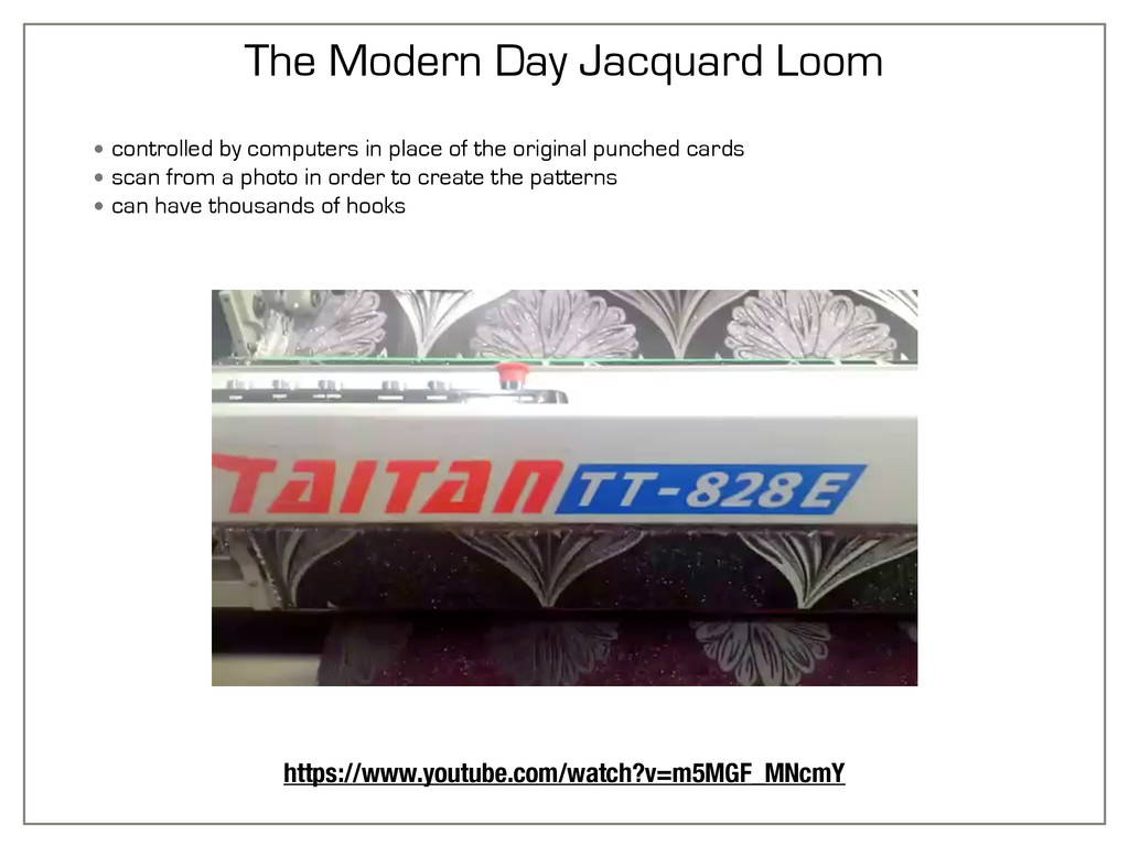 The Modern Day Jacquard Loom • controlled by co...