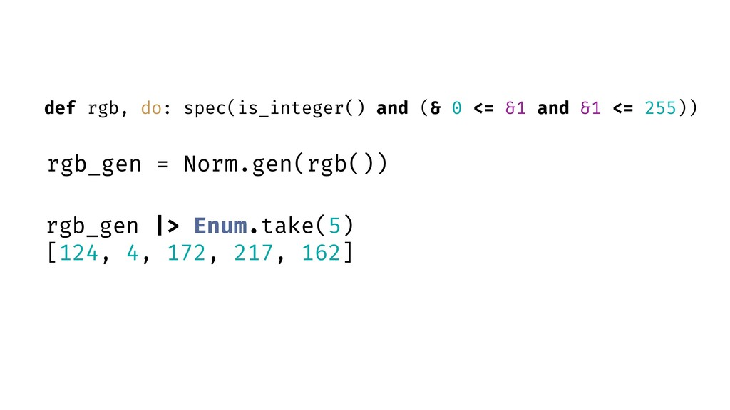 def rgb, do: spec(is_integer() and (& 0 <= &1 a...