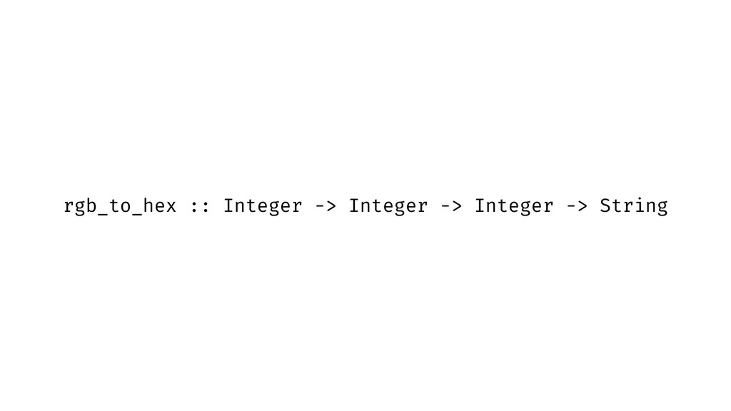 rgb_to_hex :: Integer -> Integer -> Integer -> ...