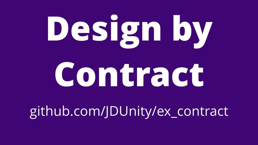 Design by Contract github.com/JDUnity/ex_contra...