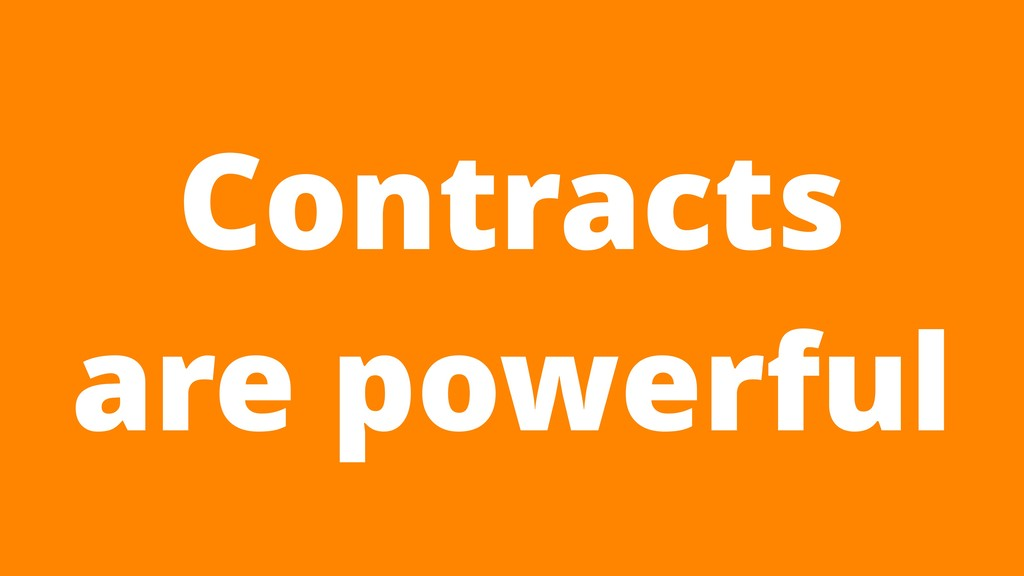 Contracts are powerful