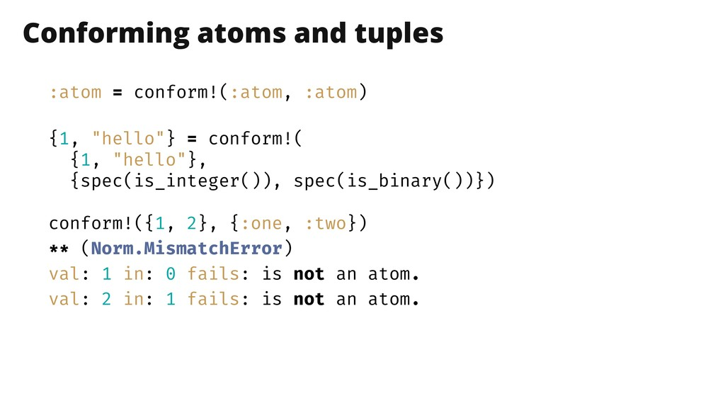 Conforming atoms and tuples :atom = conform!(:a...
