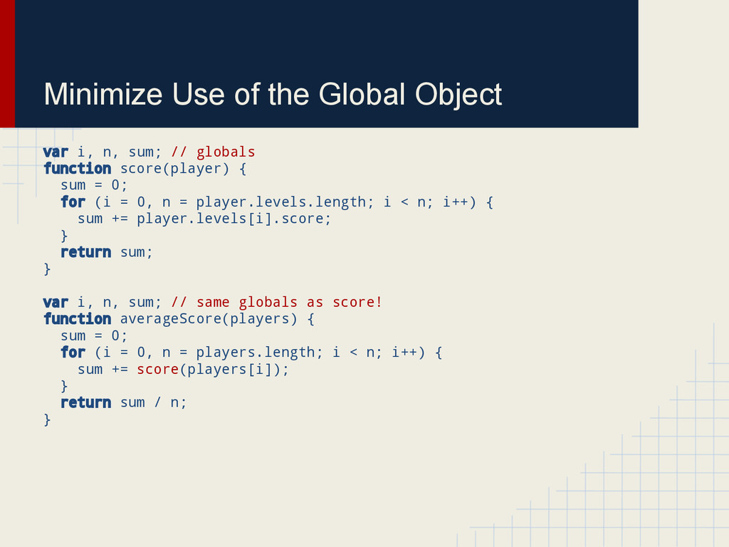 Minimize Use of the Global Object var i, n, sum...