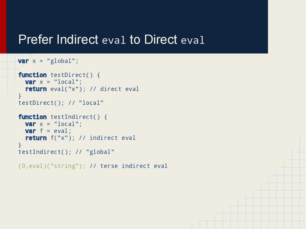 """Prefer Indirect eval to Direct eval var x = """"gl..."""