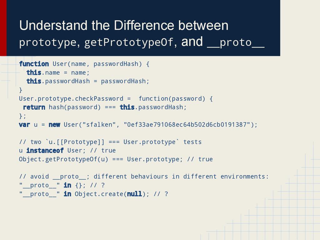 Understand the Difference between prototype, ge...