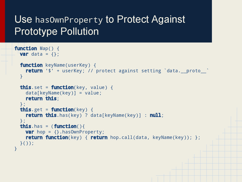 Use hasOwnProperty to Protect Against Prototype...