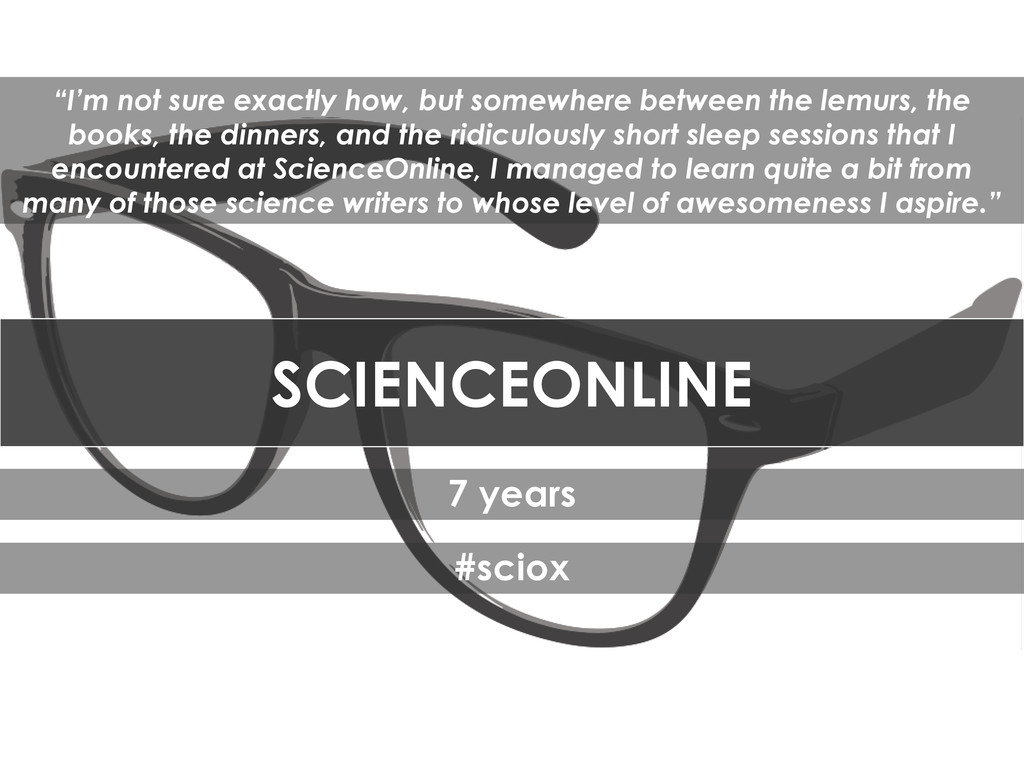 "SCIENCEONLINE 7 years #sciox ""I'm not sure exac..."