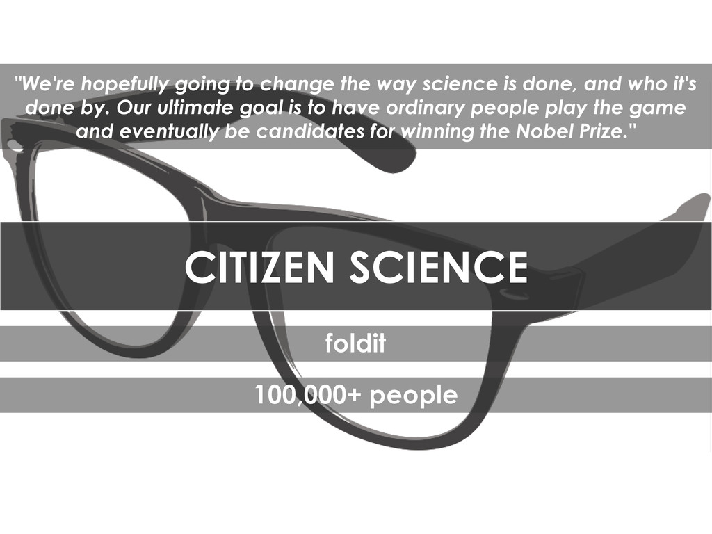 "CITIZEN SCIENCE foldit 100,000+ people ""We're h..."