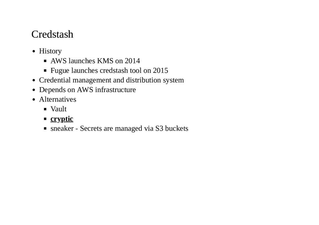 Credstash Credstash History AWS launches KMS on...