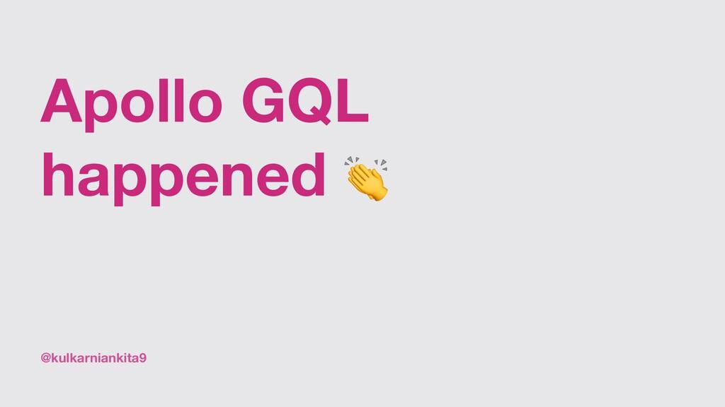 @kulkarniankita9 Apollo GQL happened 👏