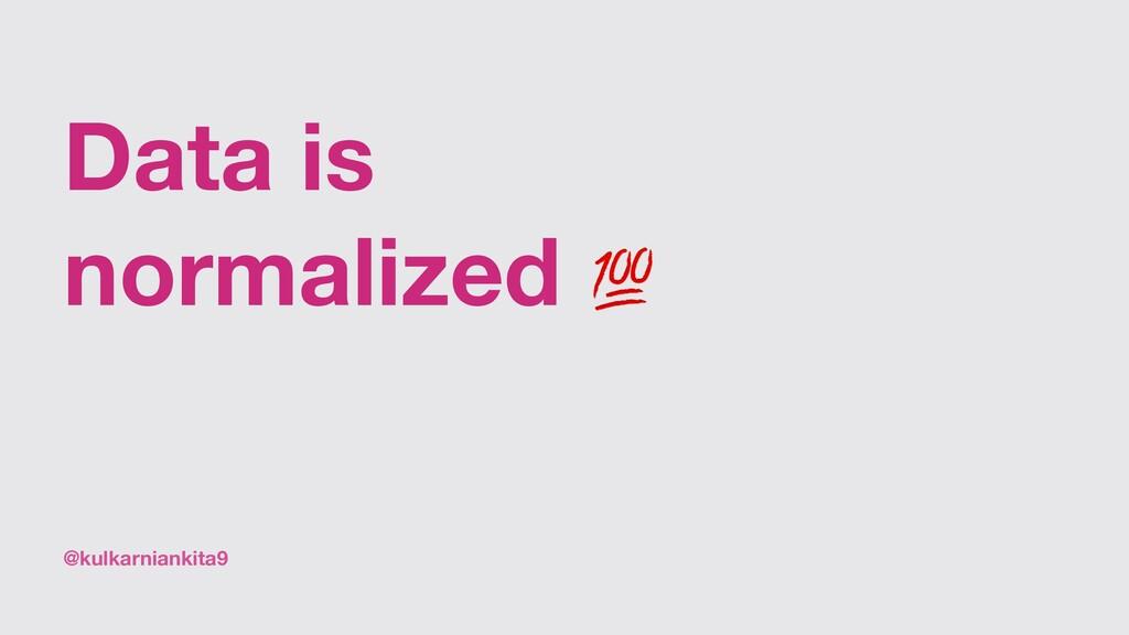 @kulkarniankita9 Data is normalized 💯