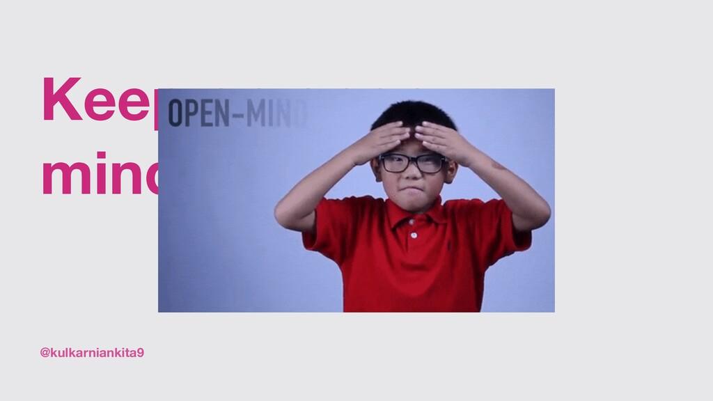 @kulkarniankita9 Keep an open mind 😇
