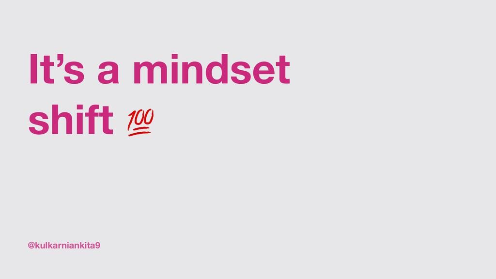@kulkarniankita9 It's a mindset shift 💯