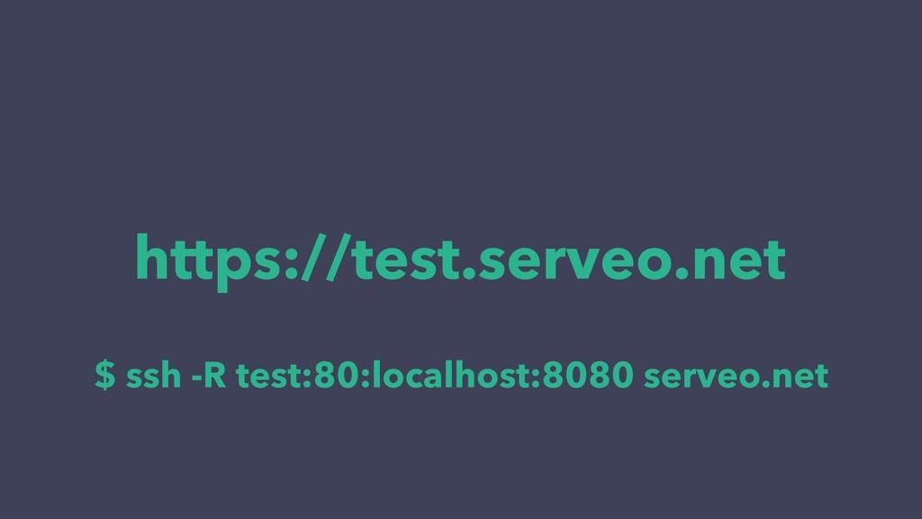 https://test.serveo.net $ ssh -R test:80:localh...