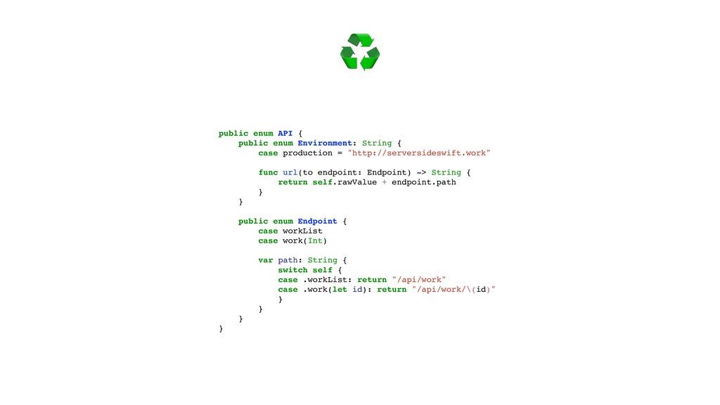 ♻ public enum API { public enum Environment: St...