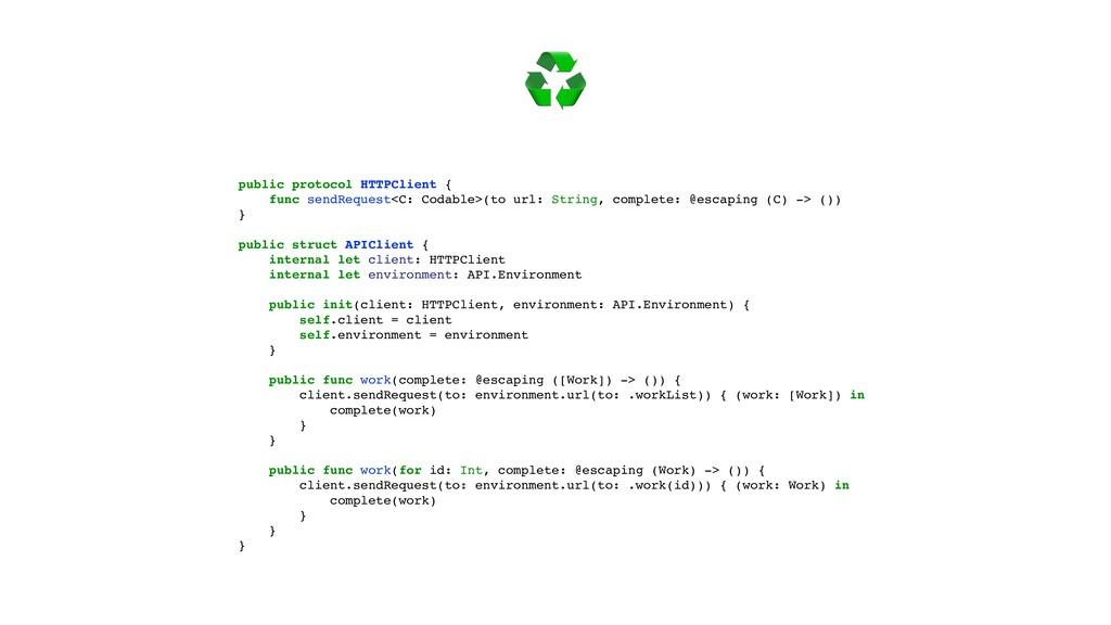 ♻ public protocol HTTPClient { func sendRequest...