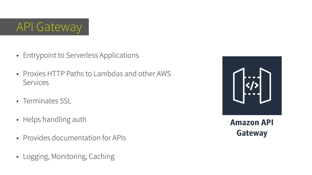 API Gateway • Entrypoint to Serverless Applicat...