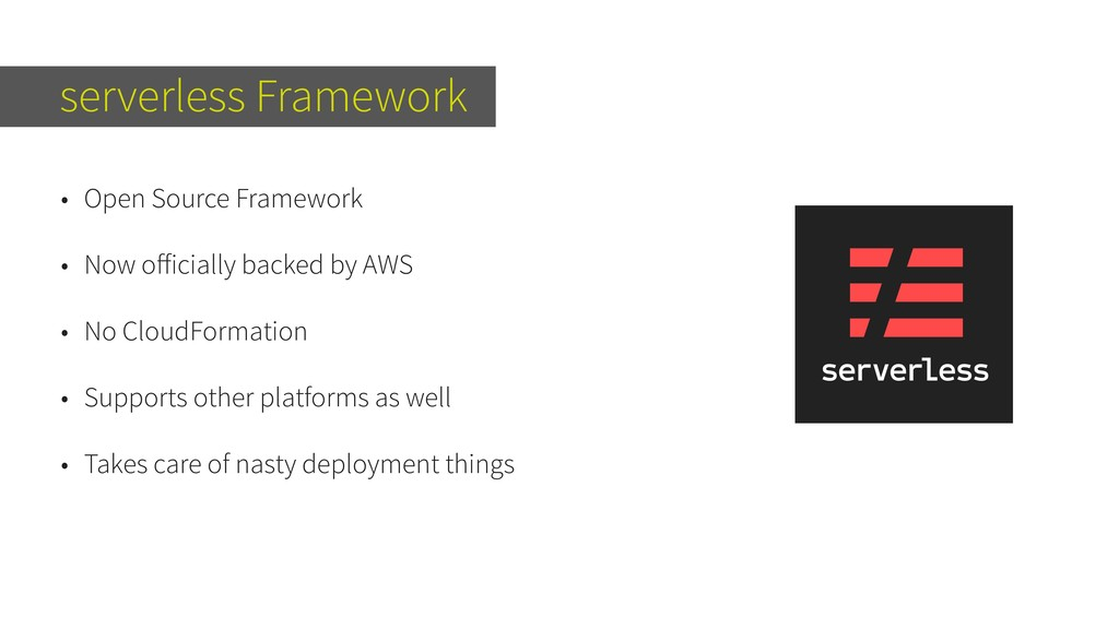 serverless Framework • Open Source Framework • ...