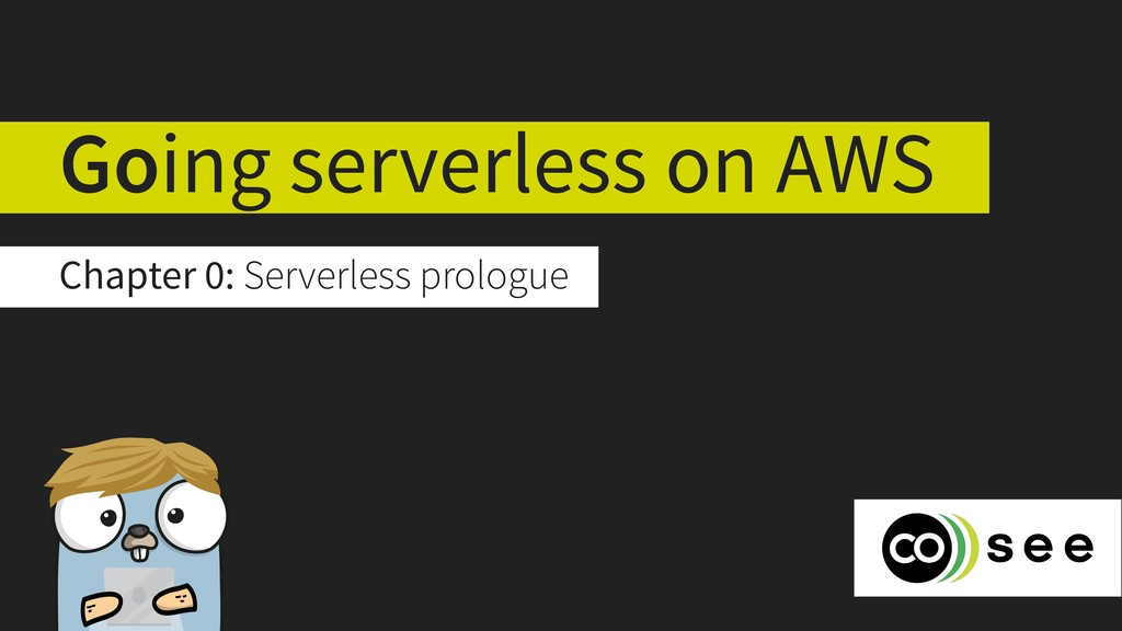 Going serverless on AWS Chapter 0: Serverless p...