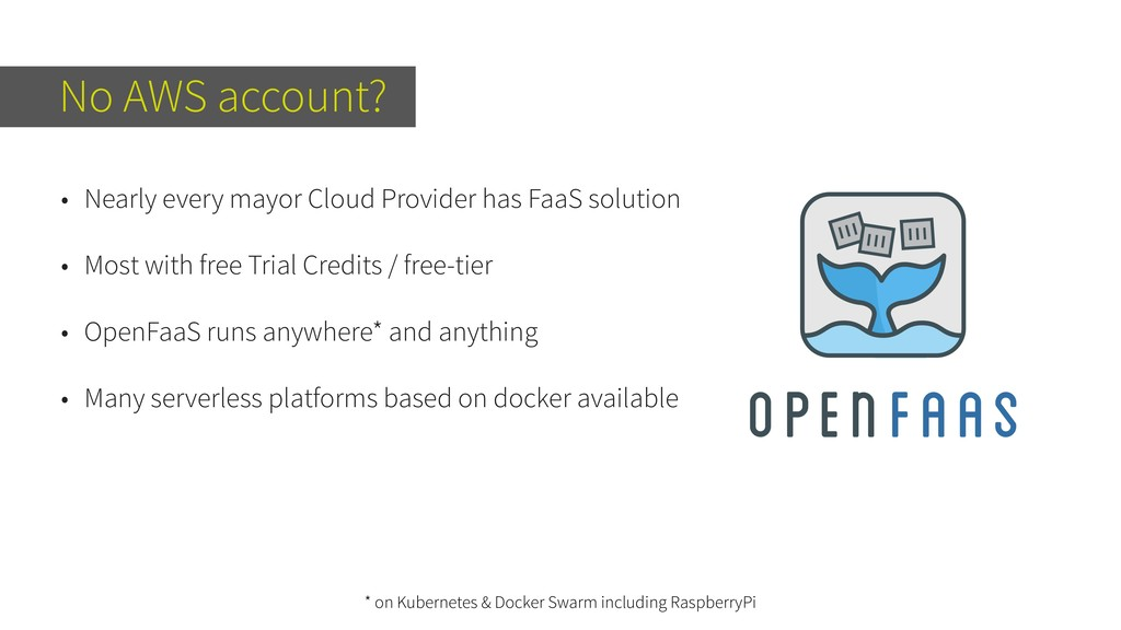 No AWS account? • Nearly every mayor Cloud Prov...