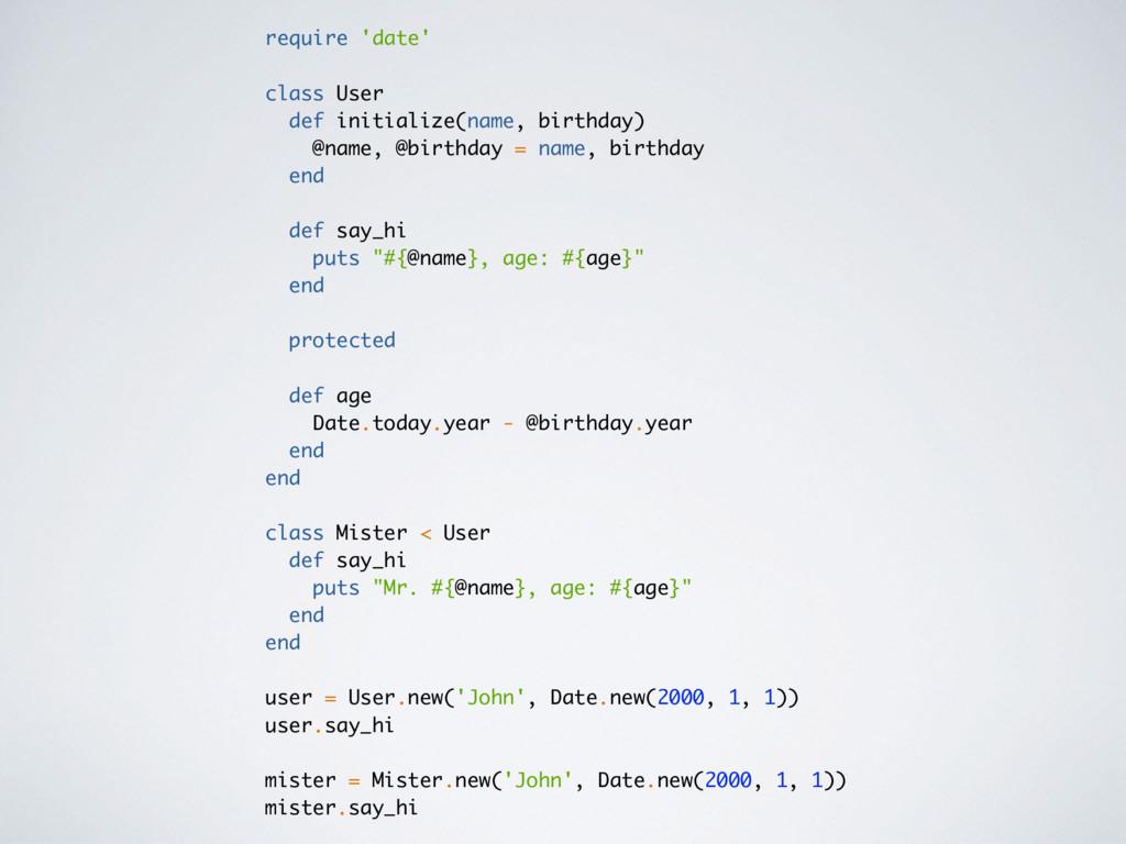 require 'date' class User def initialize(name, ...