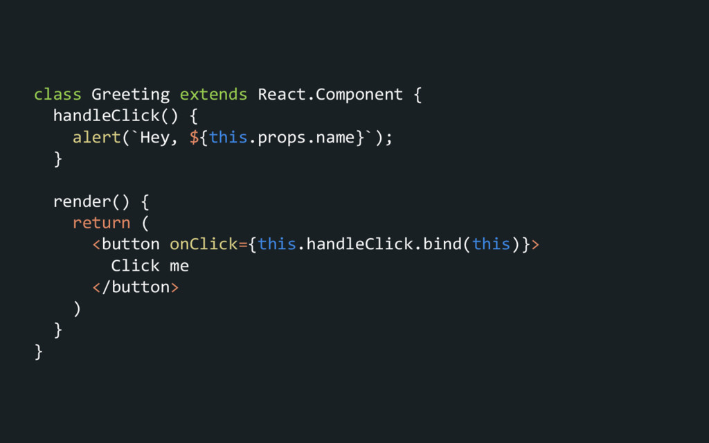 class Greeting extends React.Component { handle...