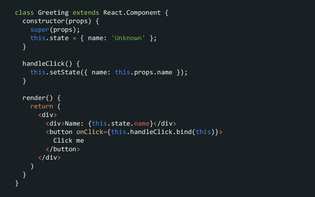 class Greeting extends React.Component { constr...