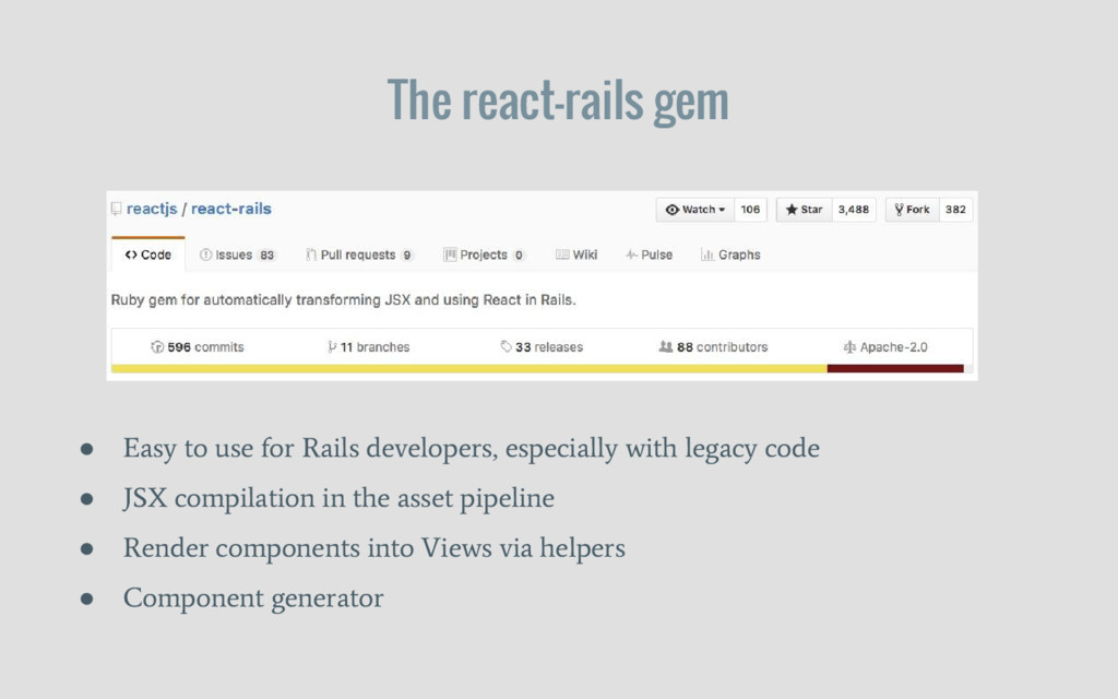● Easy to use for Rails developers, especially ...