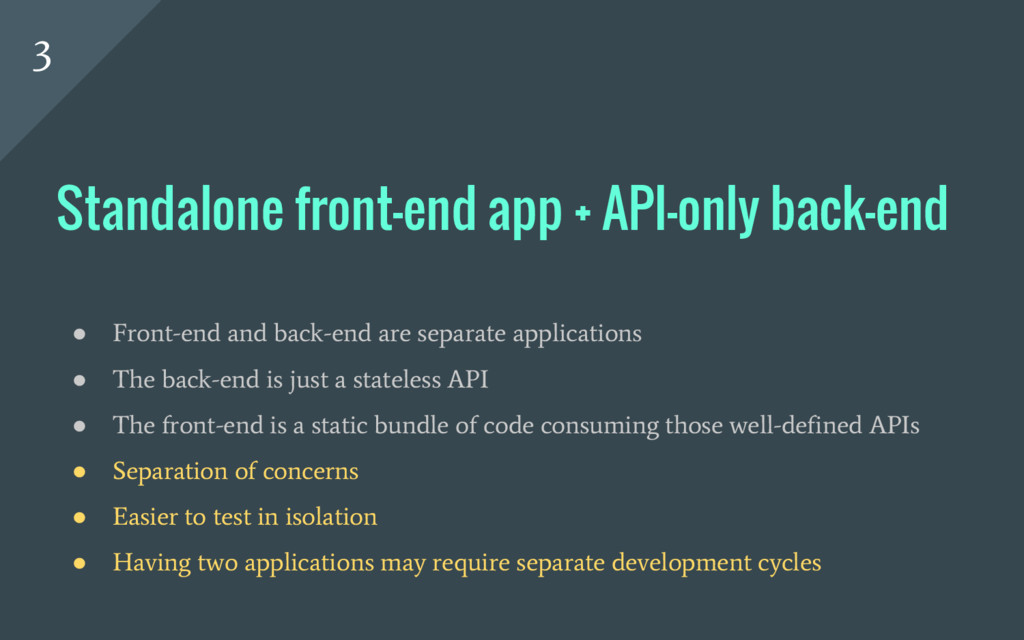 ● Front-end and back-end are separate applicati...