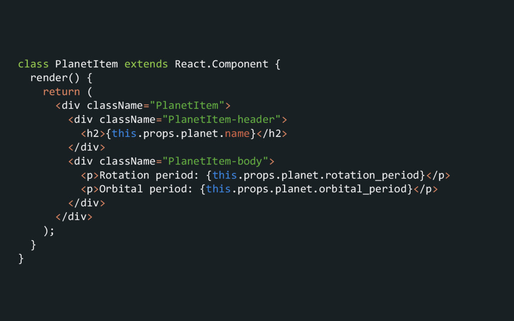 class PlanetItem extends React.Component { rend...