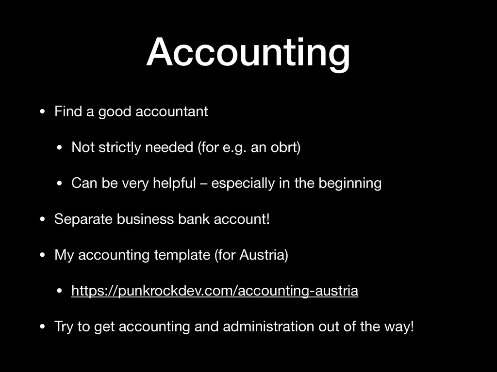 Accounting • Find a good accountant  • Not stri...