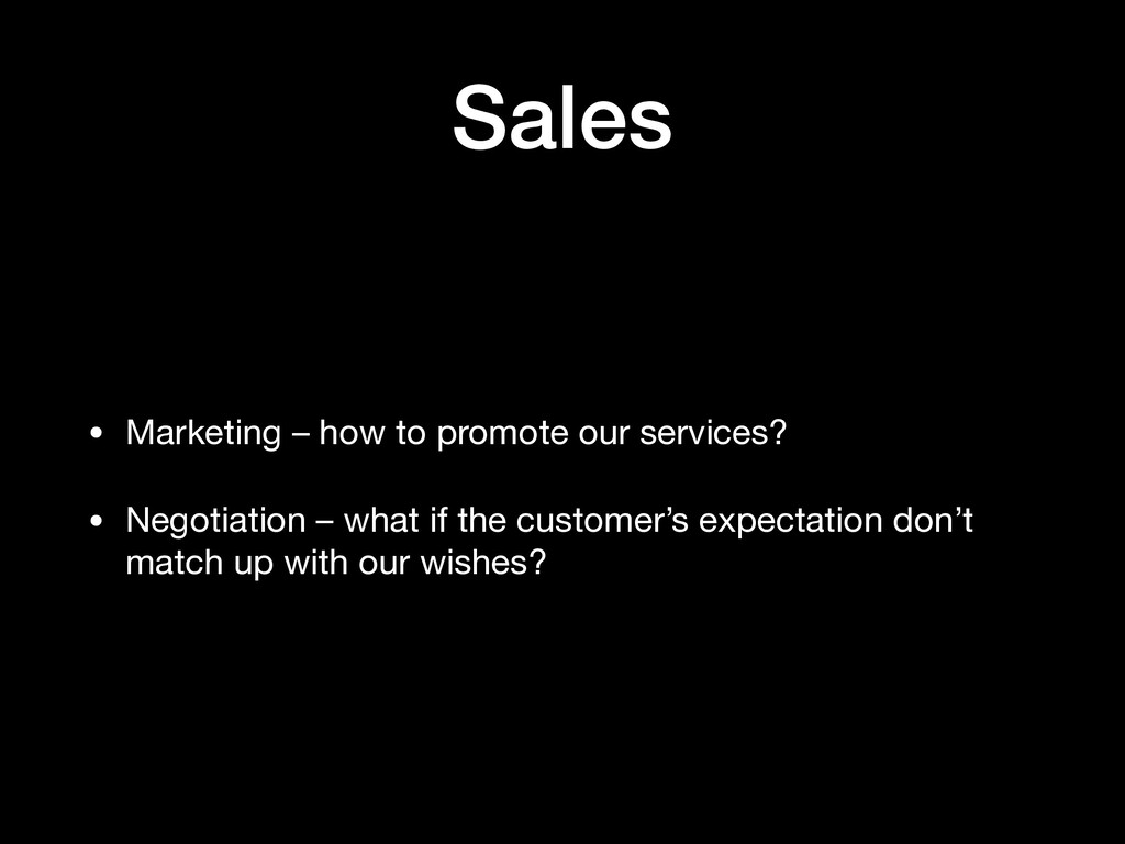Sales • Marketing – how to promote our services...