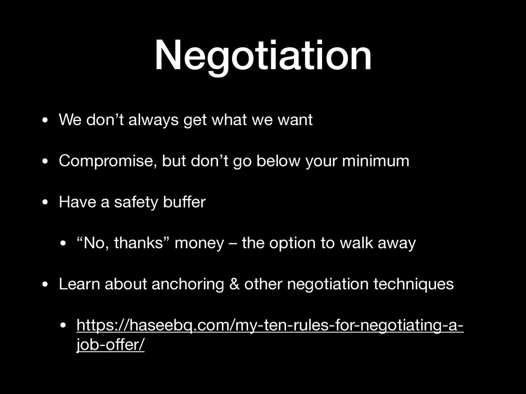 Negotiation • We don't always get what we want ...