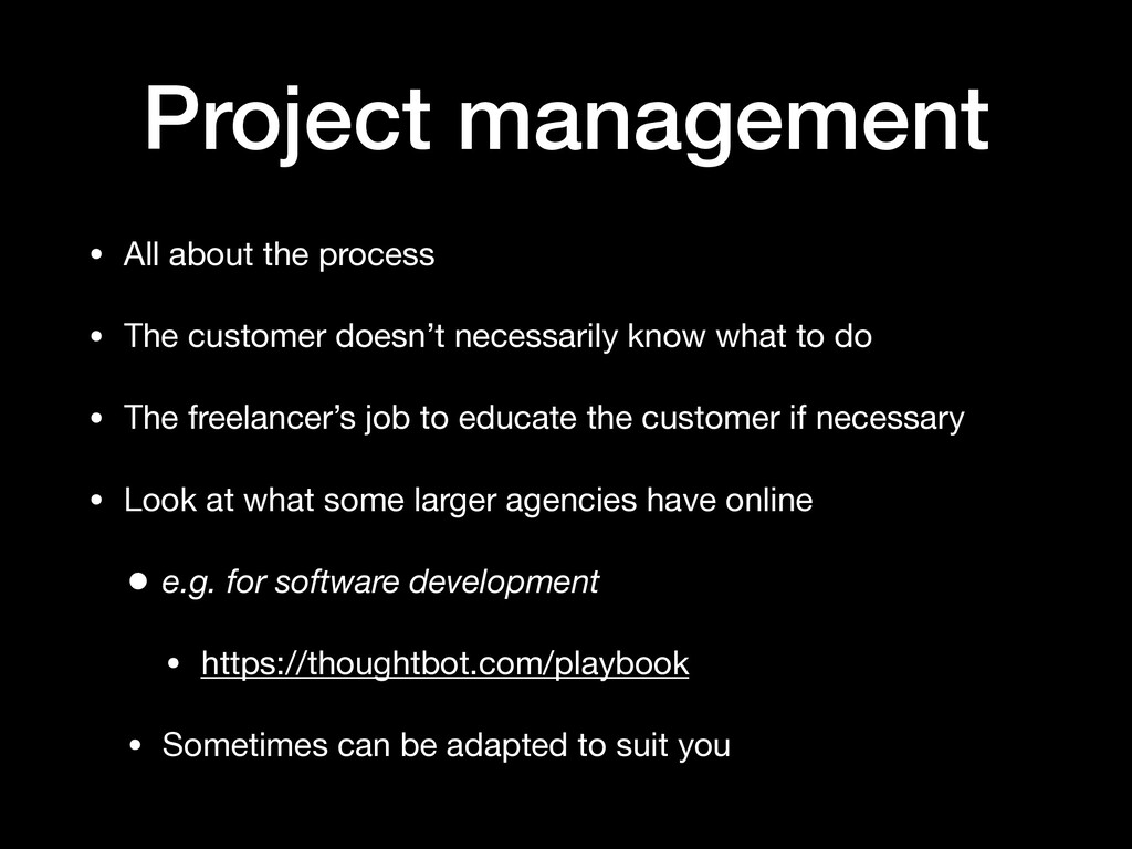 Project management • All about the process  • T...