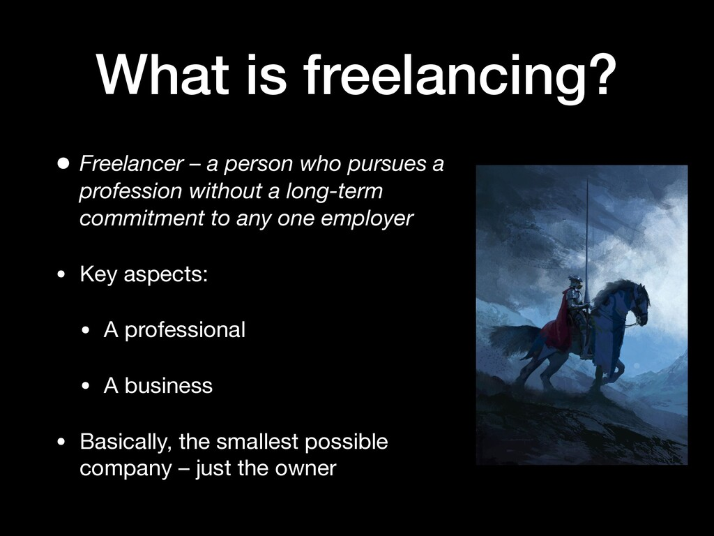 What is freelancing? • Freelancer – a person wh...