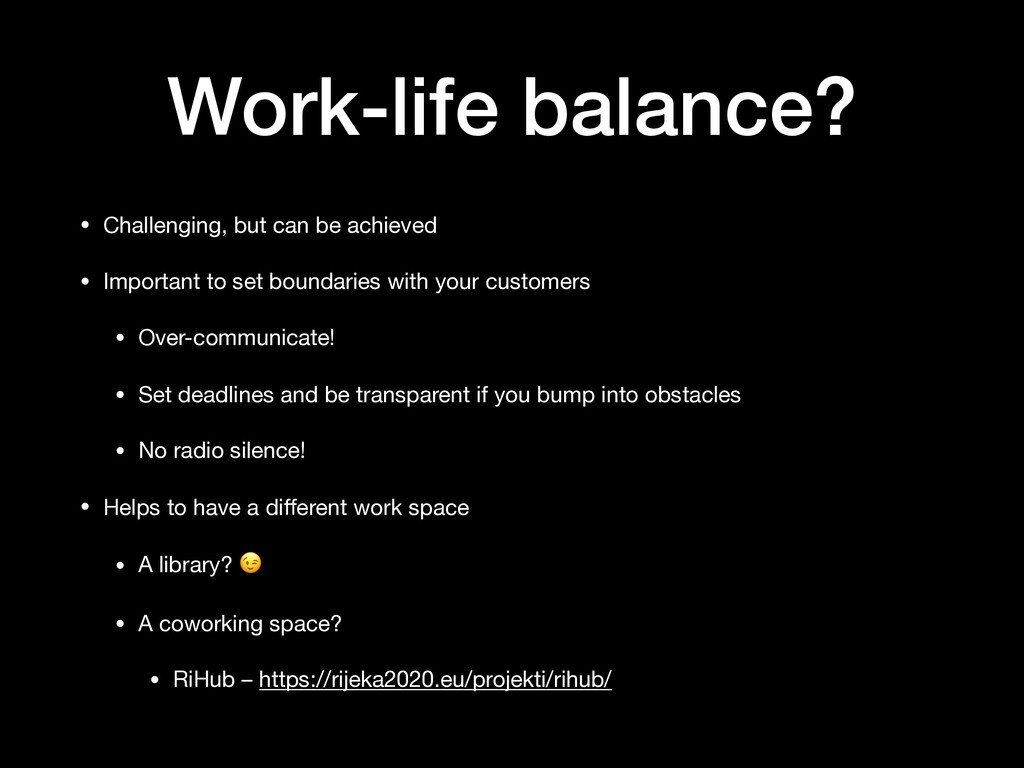 Work-life balance? • Challenging, but can be ac...