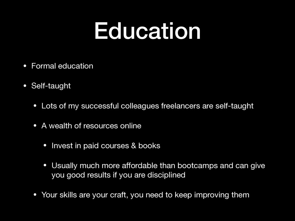 Education • Formal education  • Self-taught  • ...