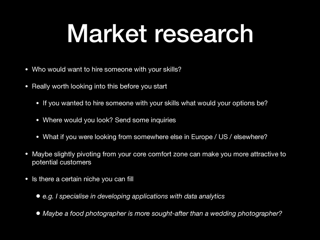 Market research • Who would want to hire someon...