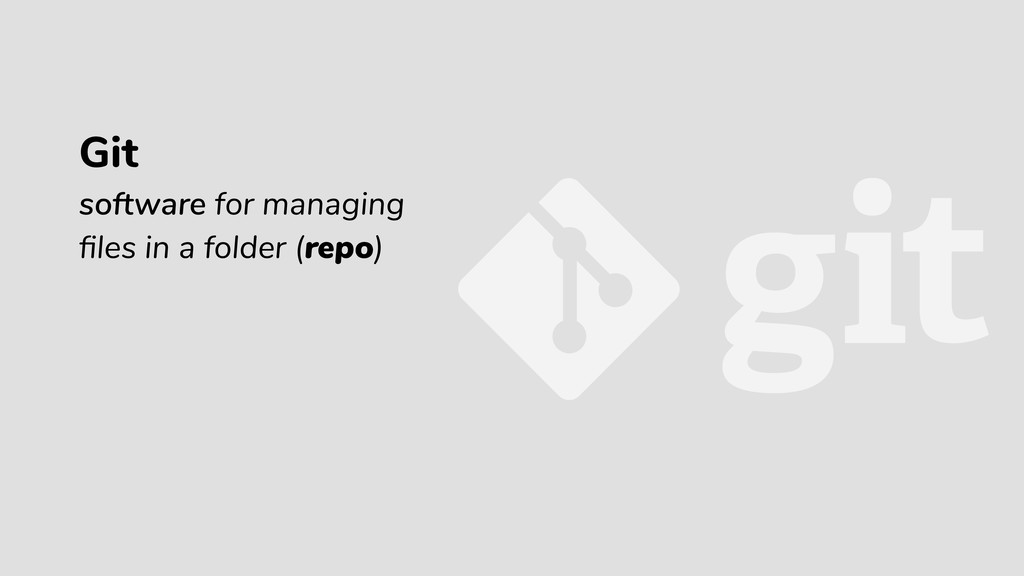 Git software for managing files in a folder (rep...