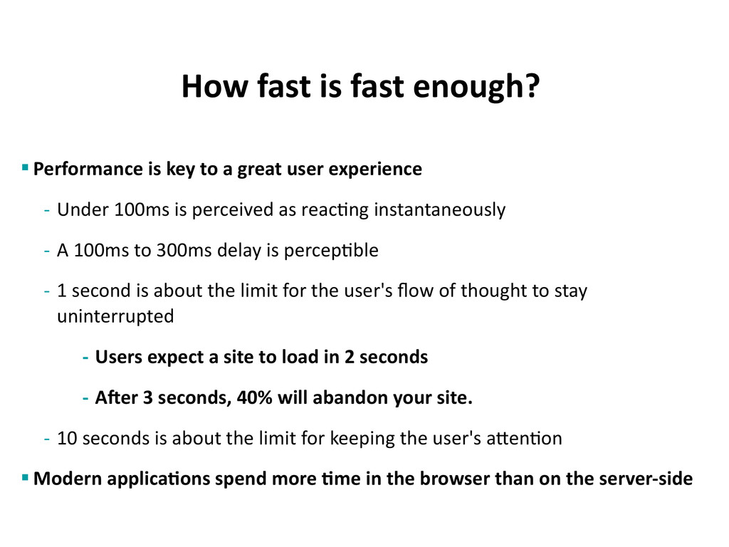 How fast is fast enough? § Performance is key t...