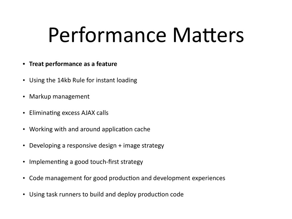 Performance Ma*ers • Treat performance as a fea...