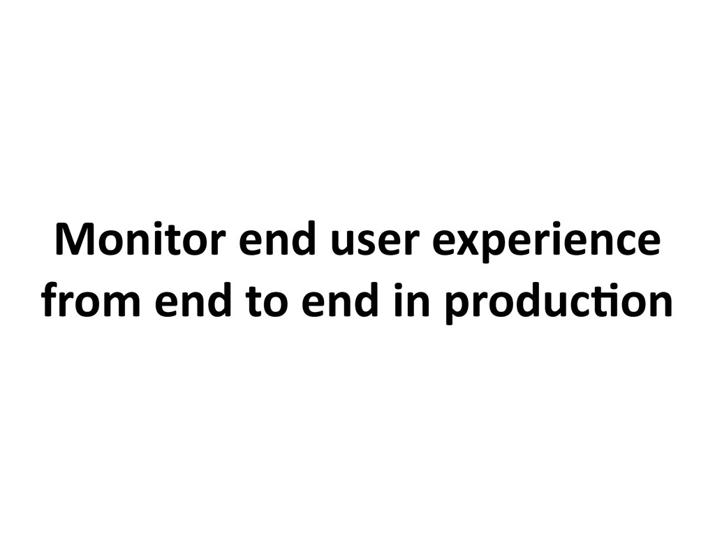 Monitor end user experience from end to end in ...