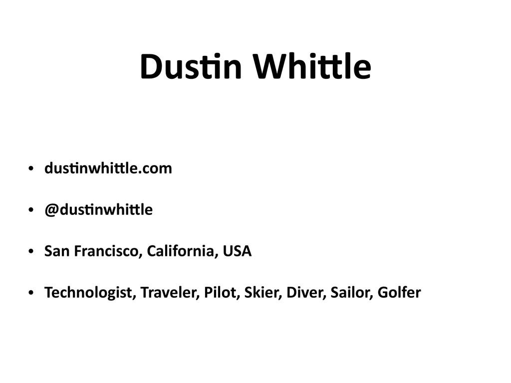 Dus-n Whi8le • dus-nwhi8le.com • @dus-nwhi8le •...