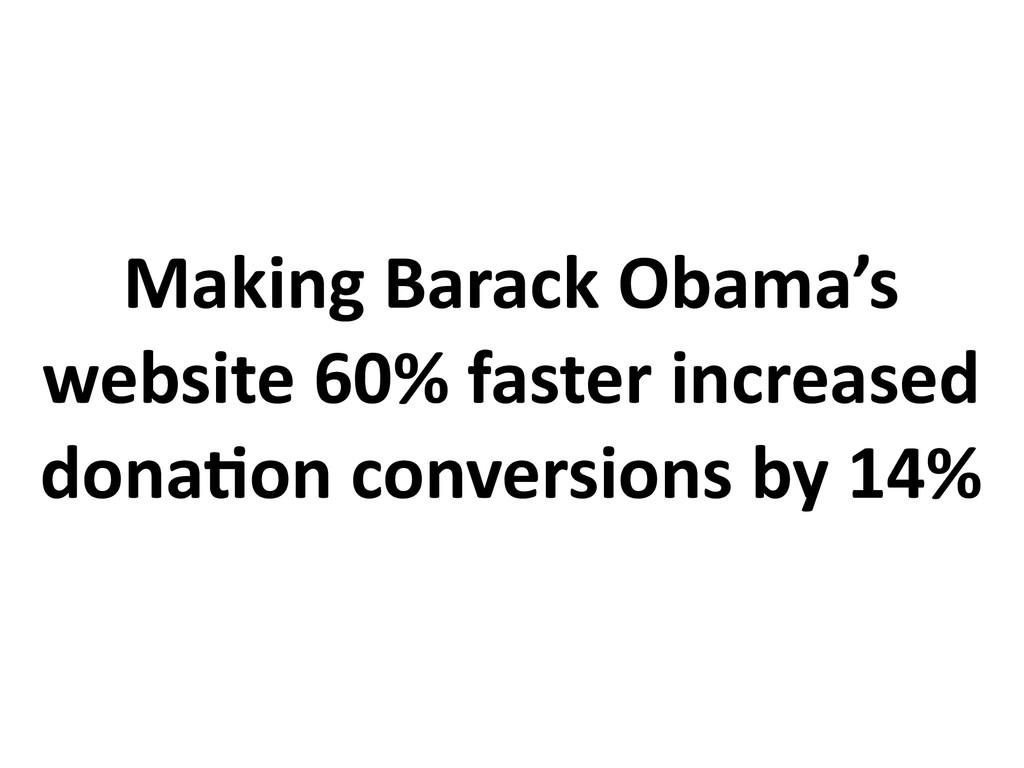 Making Barack Obama's website 60% faster increa...