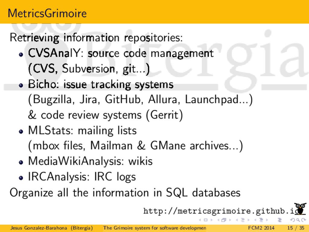 MetricsGrimoire Retrieving information reposito...