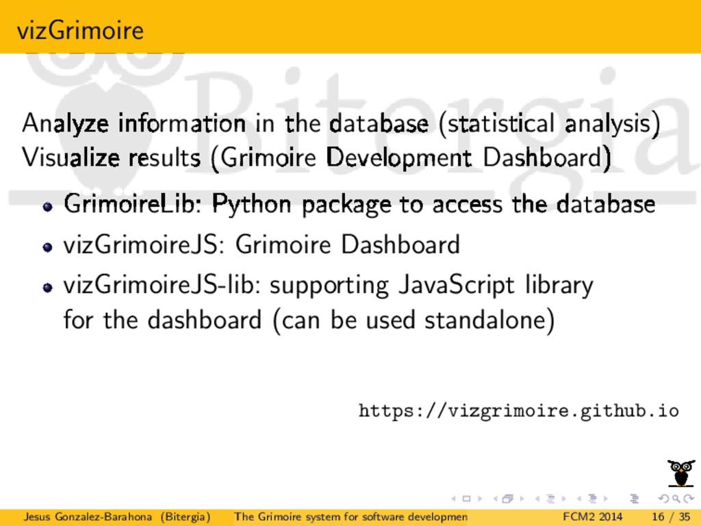 vizGrimoire Analyze information in the database...