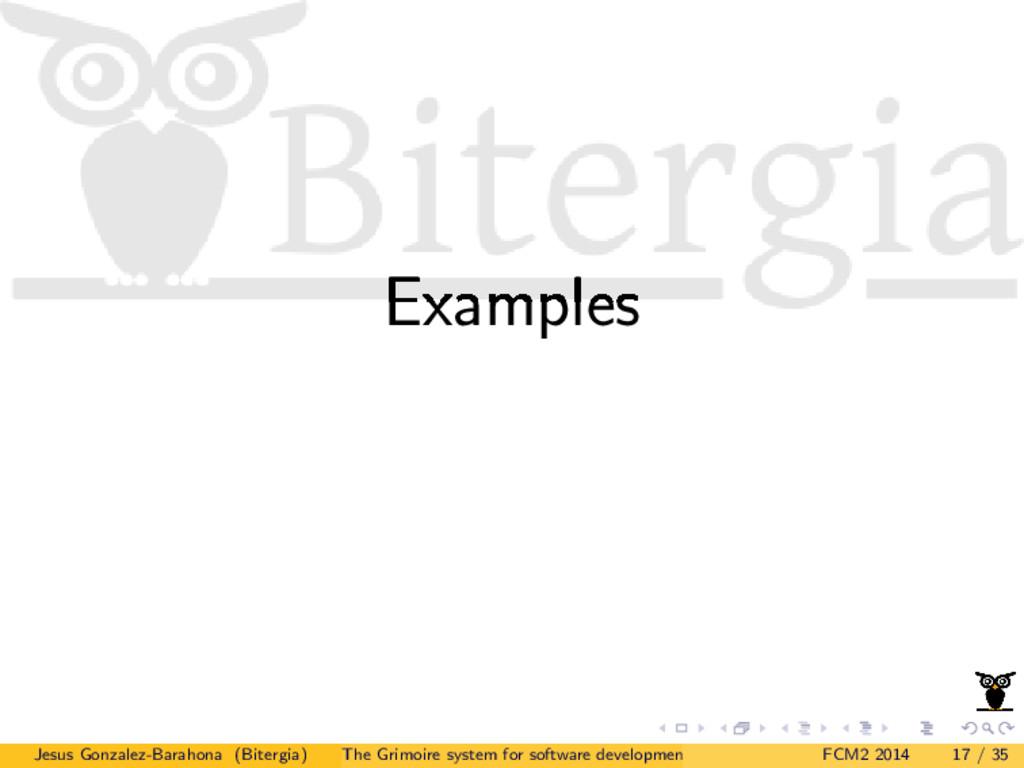 Examples Jesus Gonzalez-Barahona (Bitergia) The...